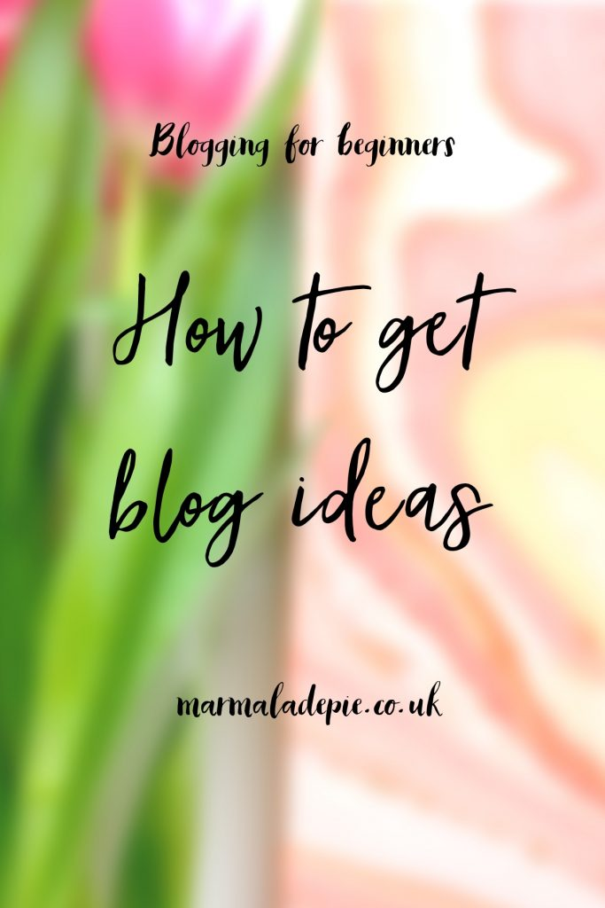 Blogging for beginners: how to get blog ideas
